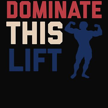 Dominate This Lift by 64thMixUp