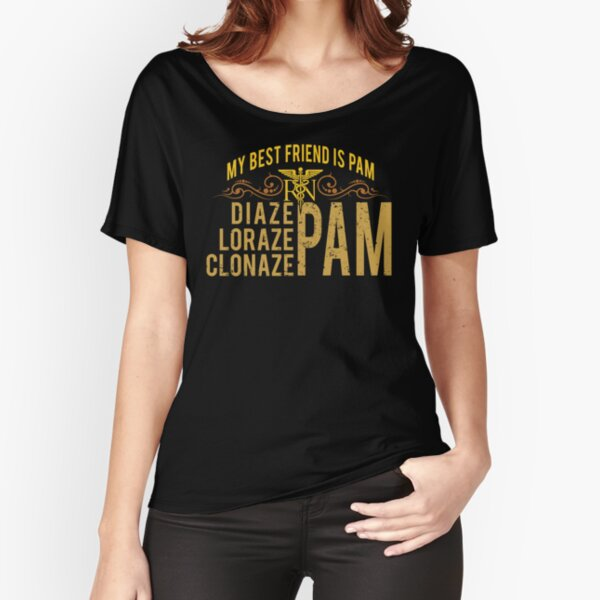 My Best Friend is Pam Funny Nurse Life  Relaxed Fit T-Shirt