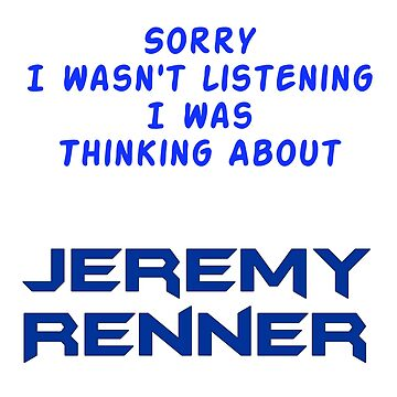 I Was Thinking About Jeremy Renner  by killian8921
