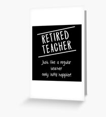 Retired Teacher Gift Greeting Card