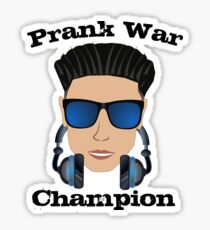 Prank War Champion is DJ Pauly D Funny Jersey Shore Pauly D T Shirt and Stickers Sticker