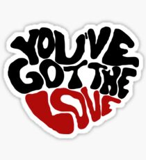 You've Got The Love Sticker