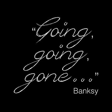 Going, going, gone... | Banksy by hypnotzd