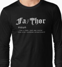 acad19c9 Fa-Thor, Like dad just way cooler- Father's Day Gift Shirt Long Sleeve