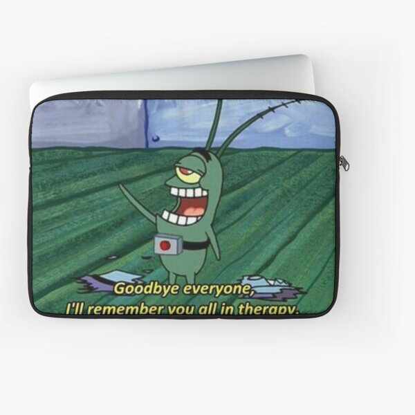 I'll Remember You All in Therapy Laptop Sleeve