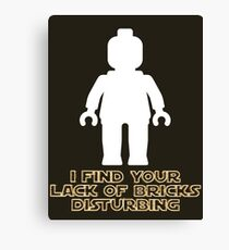 """""""I Find Your Lack of Bricks Disturbing"""" by Customize My Minifig Canvas Print"""