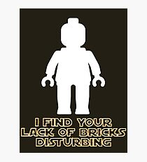 """I Find Your Lack of Bricks Disturbing"" by Customize My Minifig Photographic Print"