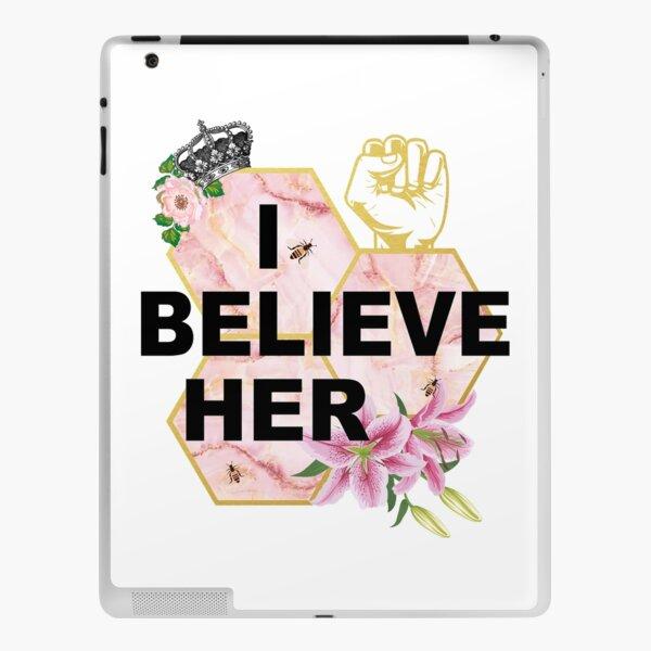 I Beleive Her iPad Skin
