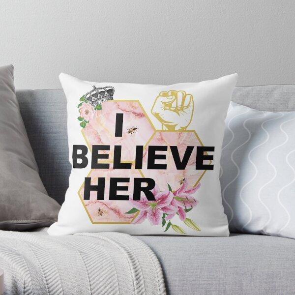 I Beleive Her Throw Pillow