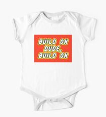 BUILD ON DUDE, BUILD ON One Piece - Short Sleeve