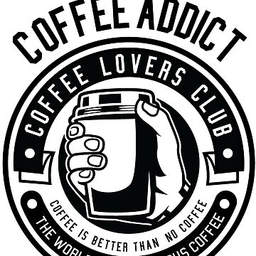 Coffee Addict by BlackArm