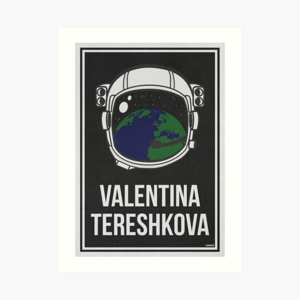 VALENTINA TERESHKOVA - Women in Science Art Print