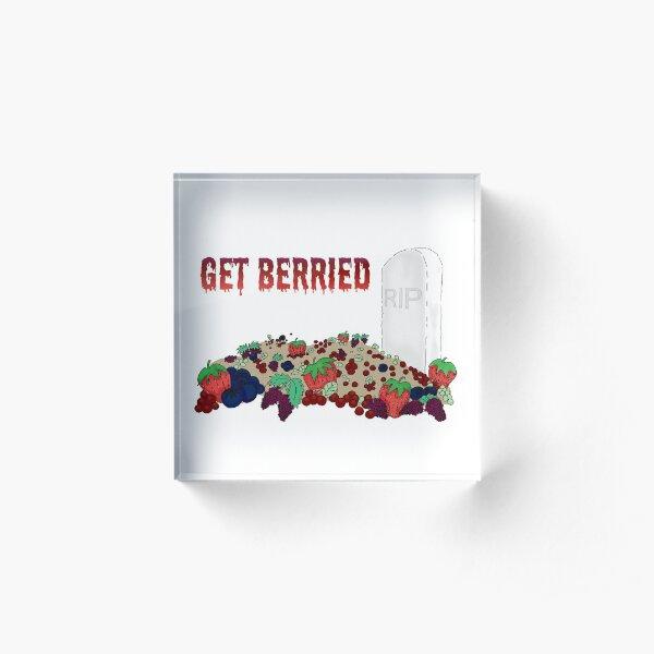 Get Berried 2 Acrylic Block