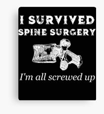 Spine Surgery All Screwed Up Canvas Print