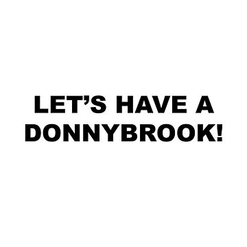 Donnybrook! by kasdillard