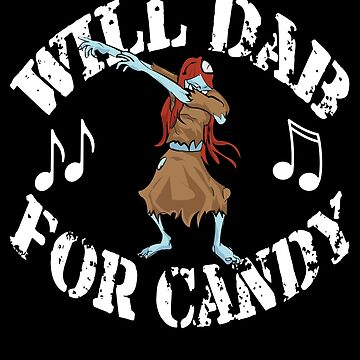 Funny Halloween Zombie Girl Will Dab For Candy. Trick or Treat Candy Lovers Gift by galleryOne