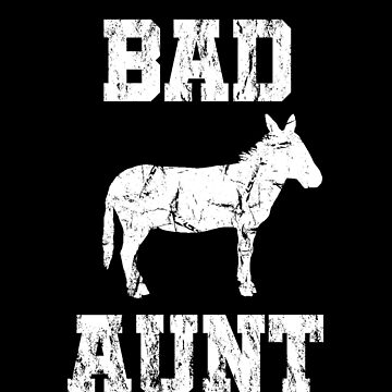 Badass Aunt funny shirt with donkey design by snowry