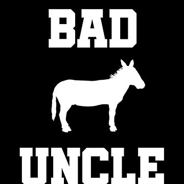 Bad ass Uncle funny shirt with donkey design by snowry