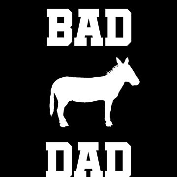 Bad ass Dad funny shirt with donkey design by snowry