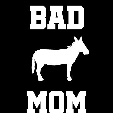 Bad ass Mom funny shirt with donkey design by snowry