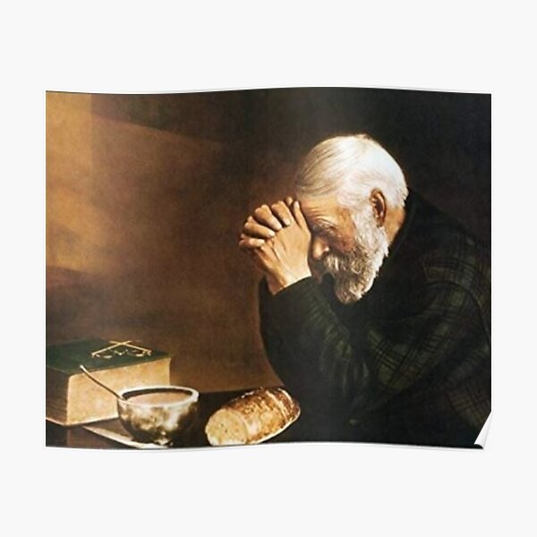 Grace Old Man Praying Over Bread Eric Enstrom Poster