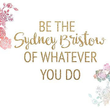 Be the Sydney Bristow of Whatever You Do by timelessdreams