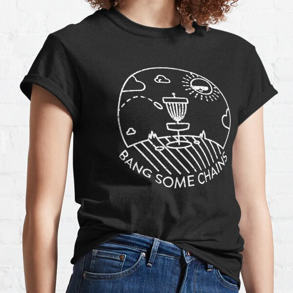 Funny Disc Golf | Bang some chains Classic T-Shirt