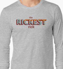 The Rickest Rick Long Sleeve T-Shirt