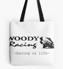 Woody Racing - Racing is Life Tote Bag
