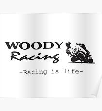 Woody Racing - Racing is Life Poster