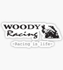 Woody Racing - Racing is Life Sticker