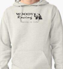 Woody Racing - Racing is Life Pullover Hoodie