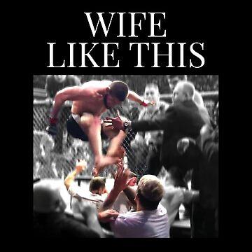 Wife Like This Haha Funny by elhefe