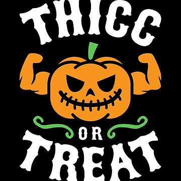 Thicc Or Treat by brogressproject