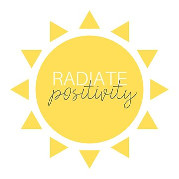 Radiate Positivity Sunny by annmariestowe