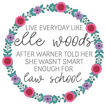 Live Everyday Like Elle Woods Pink and Purple Flowers by annmariestowe