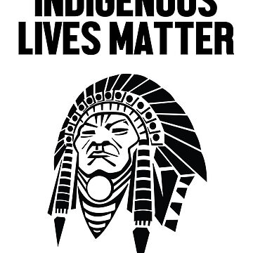 Indigenous Lives Matter by TurboRights