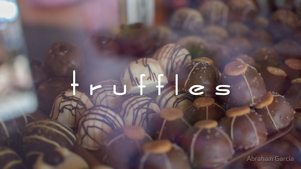 Truffles by Abraham Garcia