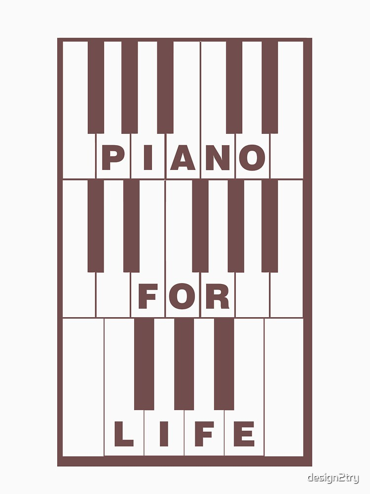 PIANIST - Piano For Life by design2try