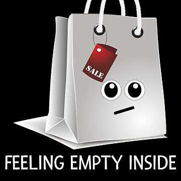 Feeling Empty Inside Shopping Bag Pun by DogBoo