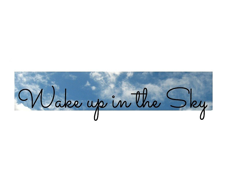Wake up in the sky by catalinarw