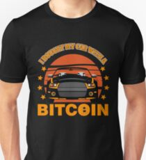 BITCOIN - I Bought My Car With A Bitcoin Unisex T-Shirt