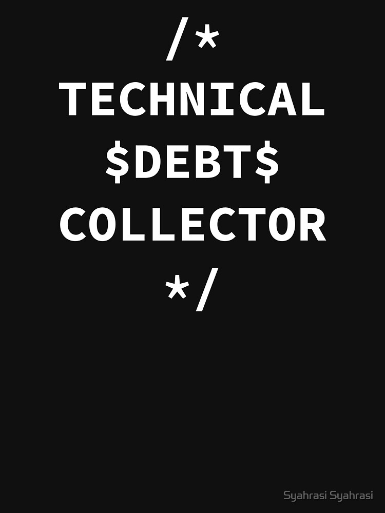 Technical debt collector by khaosid