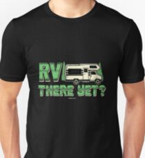 RV there yet gift Unisex T-Shirt