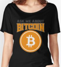 BITCOIN - Ask Me About Bitcoin Women's Relaxed Fit T-Shirt