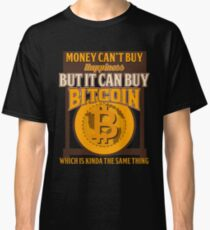BITCOIN - Money Can't Buy Happiness. But It Can Buy Bitcoin Classic T-Shirt
