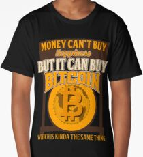 BITCOIN - Money Can't Buy Happiness. But It Can Buy Bitcoin Long T-Shirt