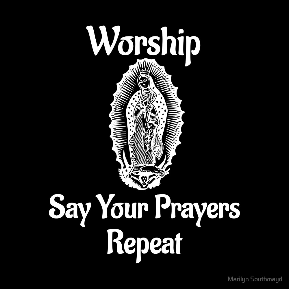 Cool Religious Worship Say Your Prayers Repeat by Marilyn Southmayd