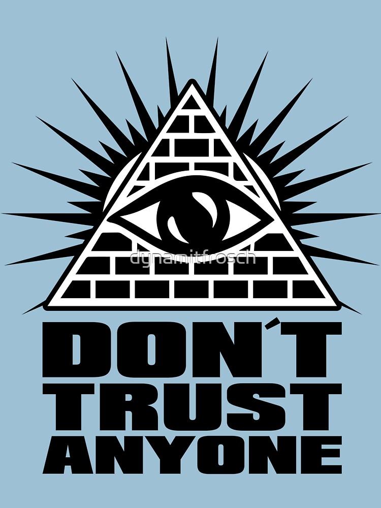 Don´t trust anyone von dynamitfrosch
