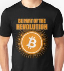 BITCOIN - Be Part Of The Revolution Unisex T-Shirt